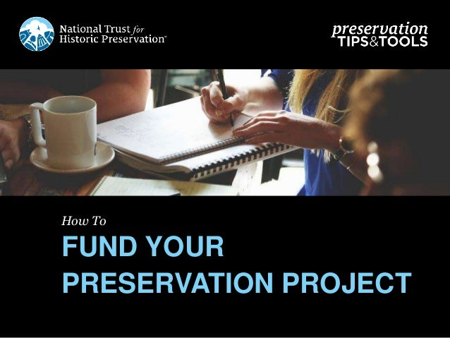 How To FUND YOUR PRESERVATION PROJECT