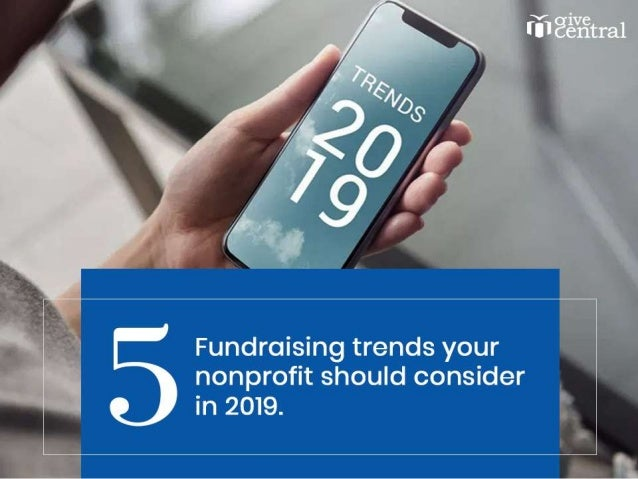 5  Fundraising trends your nonprofit should consider in 2019