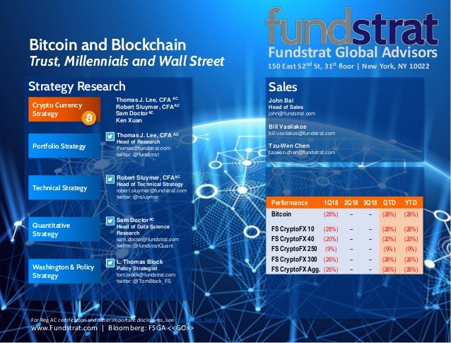 Fundstrat Global Advisors 150 East 52nd St, 31st floor | New York, NY 10022 Bitcoin and Blockchain Trust, Millennials and ...