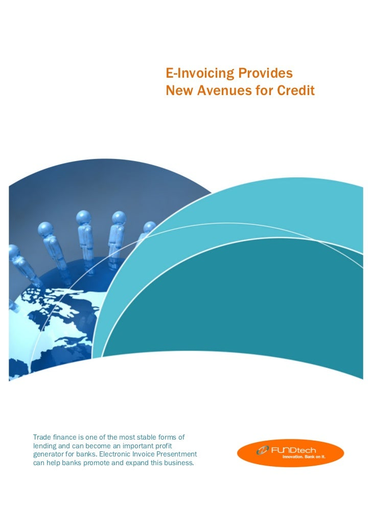 E-Invoicing Provides                                         New Avenues for CreditTrade finance is one of the most stable...
