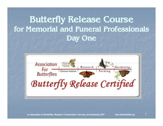 Butterfly Release Course  for Memorial and Funeral Professionals Day One  (c) Association for Butterflies; Research, Conse...