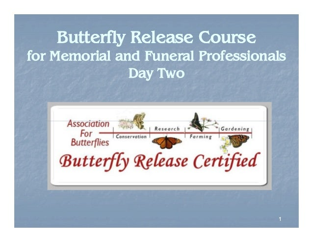 Butterfly Release Course for Memorial and Funeral Professionals Day Two  1