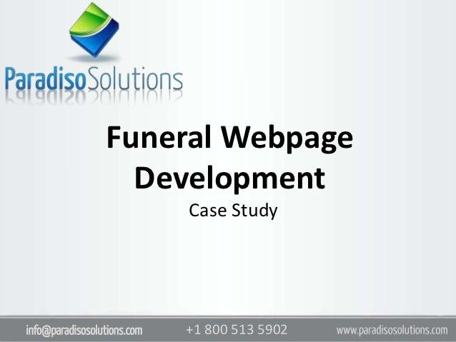 Funeral Webpage                   Development                             Case Studyinfo@paradisosolutions.com   +1 800 51...