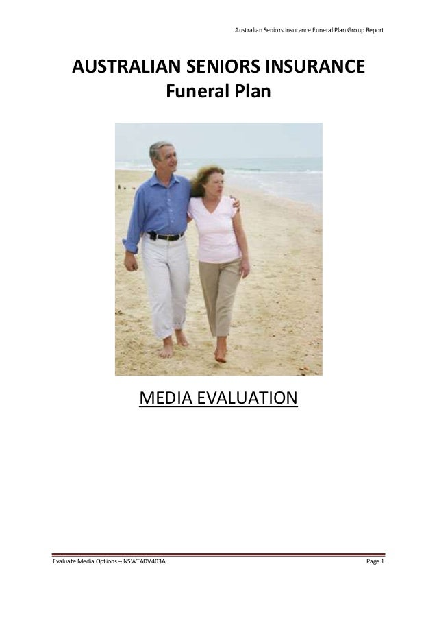 Australian Seniors Insurance Funeral Plan Group ReportEvaluate Media Options – NSWTADV403A Page 1AUSTRALIAN SENIORS INSURA...