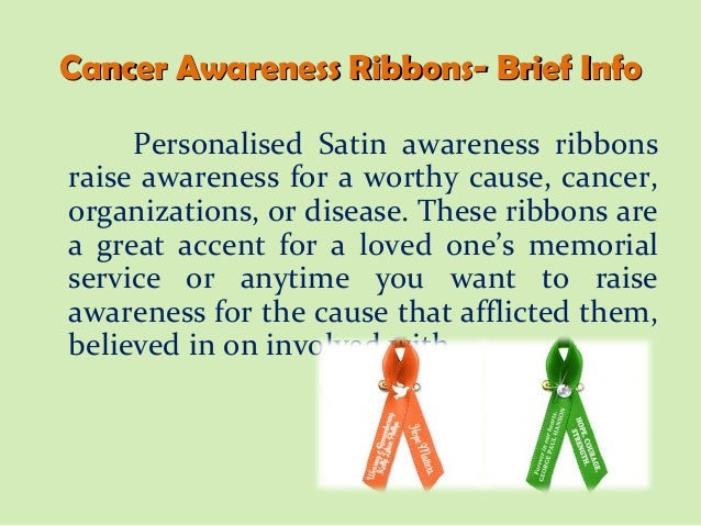 Cancer Awareness Ribbons- Brief Info