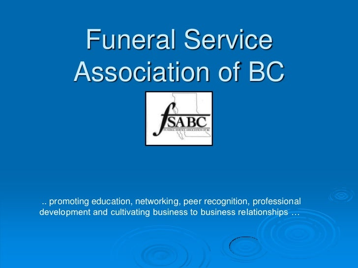 Funeral Service        Association of BC .. promoting education, networking, peer recognition, professionaldevelopment and...