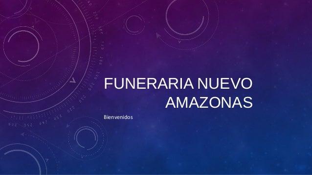 FUNERARIA NUEVO AMAZONAS Bienvenidos