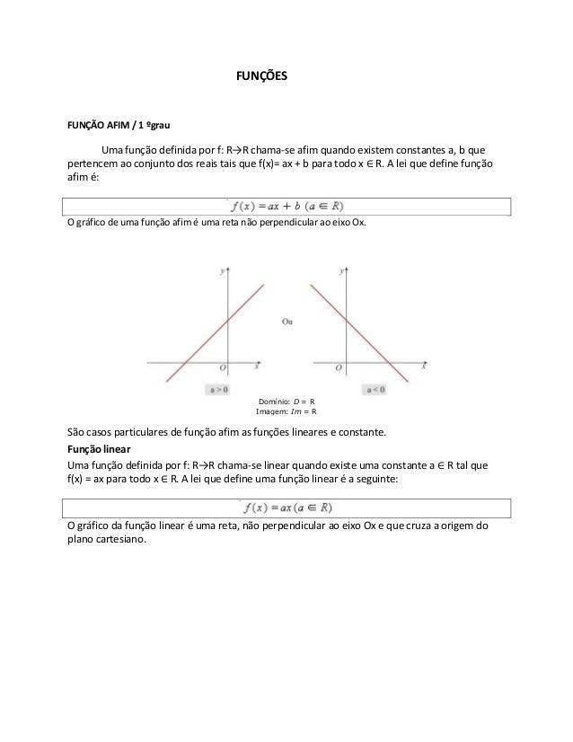 FUNÇÕES FUNÇÃO AFIM / 1 ºgrau Uma função definida por f: R→R chama-se afim quando existem constantes a, b que pertencem ao...