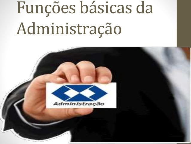 Funções básicas da Administração