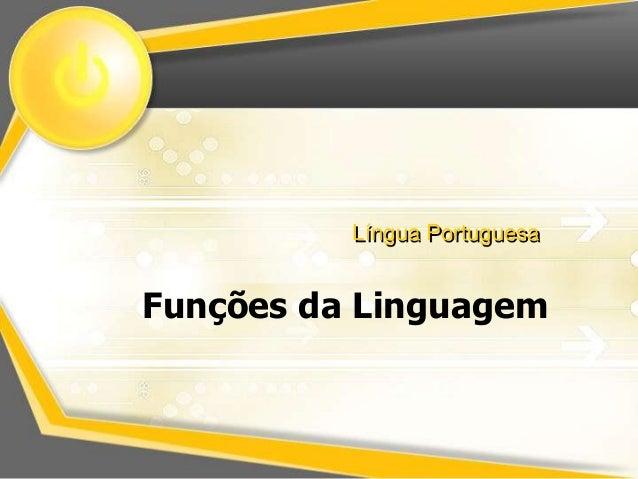 Língua Portuguesa  Funções da Linguagem