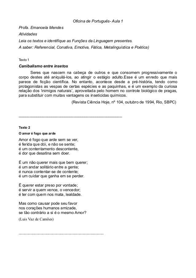 Oficina de Português- Aula 1 Profa. Emanoela Mendes Atividades Leia os textos e identifique as Funções da Linguagem presen...