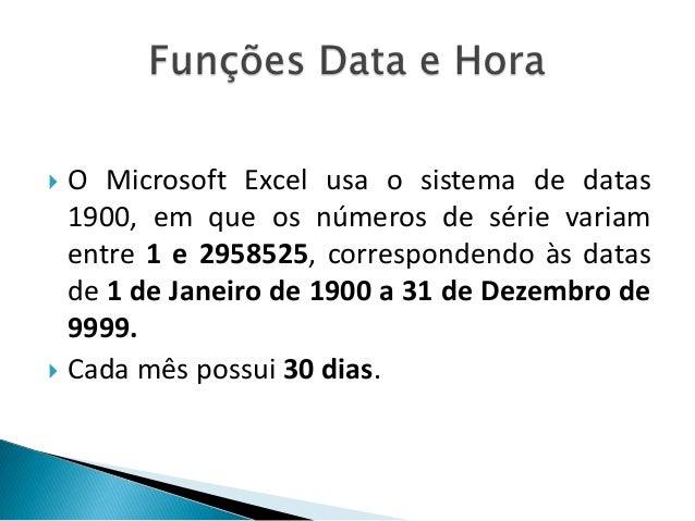 O Microsoft Excel usa o sistema de datas 1900, em que os números de série variam entre 1 e 2958525, correspondendo às data...