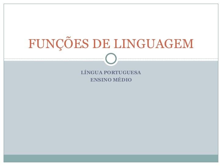 LÍNGUA PORTUGUESA ENSINO MÉDIO FUNÇÕES DE LINGUAGEM