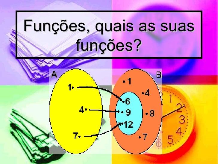 Funções, quais as suas funções?