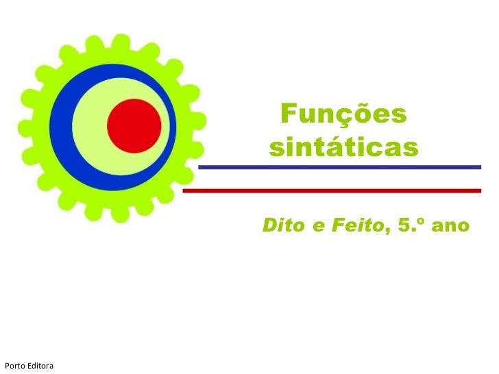 Funções sintáticas Dito e Feito , 5.º ano  Porto Editora