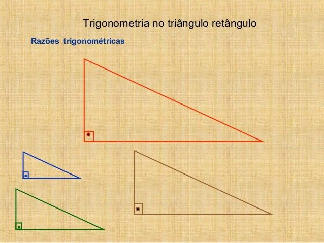 Trigonometria no triângulo retângulo Razões trigonométricas