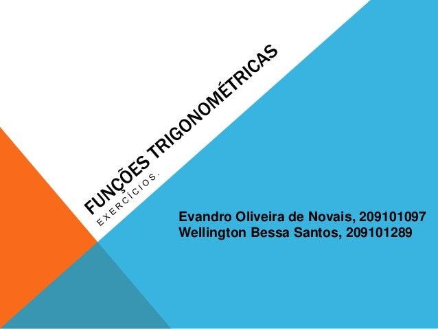 Evandro Oliveira de Novais, 209101097Wellington Bessa Santos, 209101289