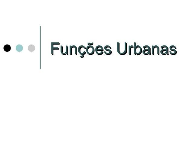 Funções UrbanasFunções Urbanas