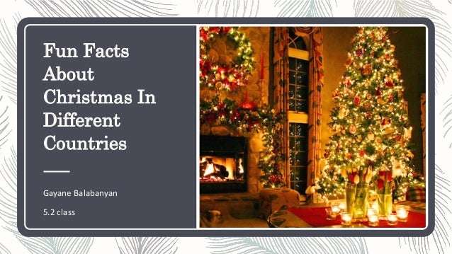 Christmas Fun Facts.Fun Facts About Christmas In Different Countries