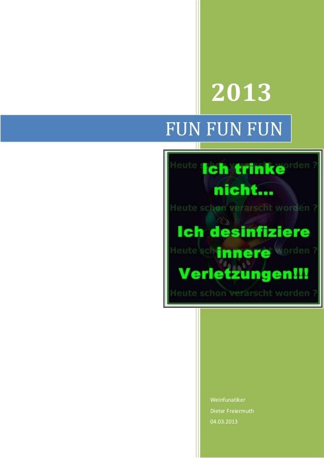 2013FUN FUN FUN    Weinfunatiker    Dieter Freiermuth    04.03.2013