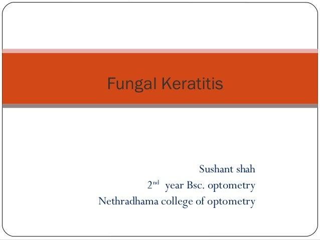 Sushant shah 2nd year Bsc. optometry Nethradhama college of optometry Fungal Keratitis