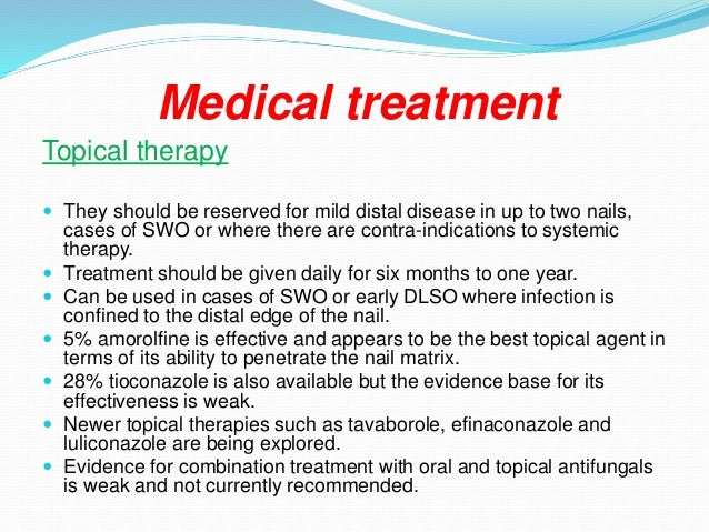 Systemic therapy:  Systemic treatment is recommended for most people, as it is more effective. The slow growth of nails m...