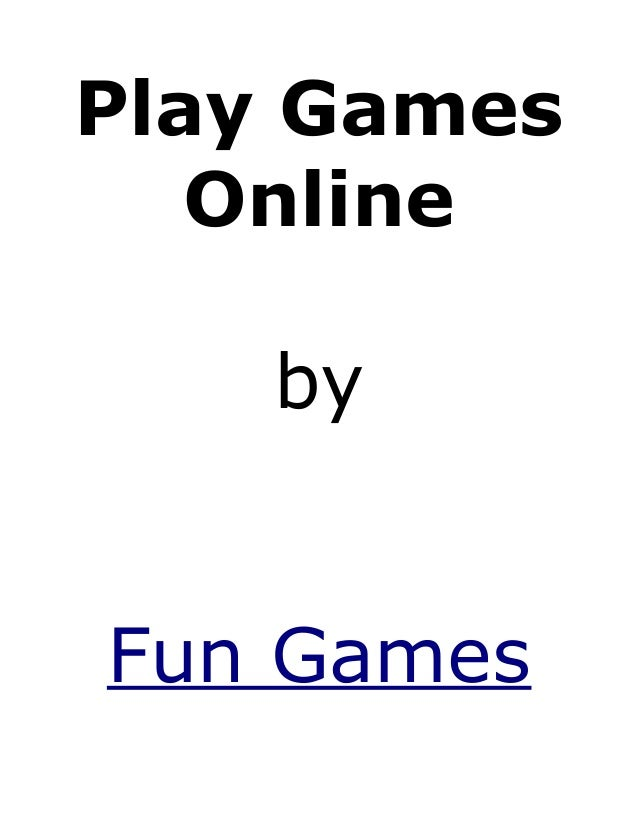 Play Games Online by Fun Games