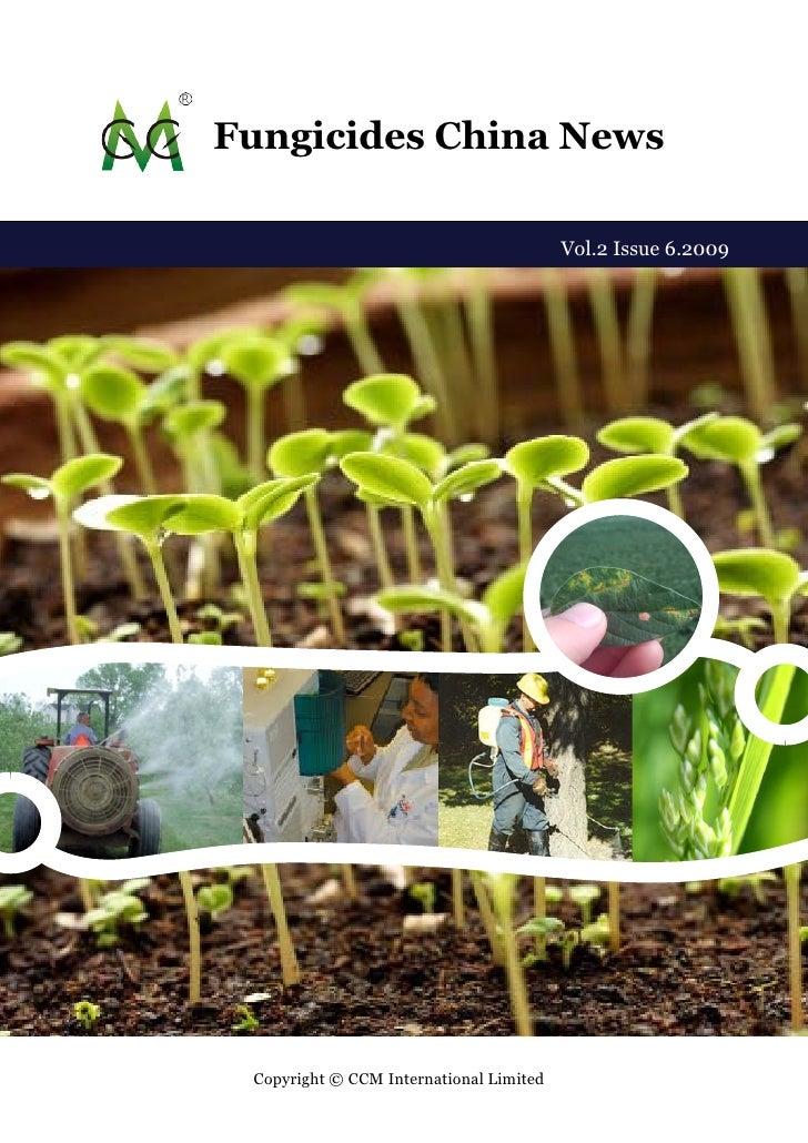 Fungicides China News                                           Vol.2 Issue 6.2009      Copyright © CCM International Limi...