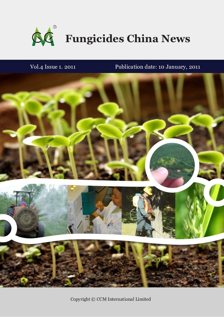 Fungicides China NewsVol.4 Issue 1. 2011                 Publication date: 10 January, 2011                Copyright © CCM...