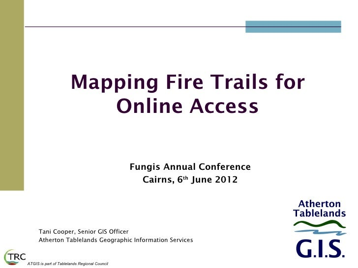 Mapping Fire Trails for                          Online Access                                               Fungis Annual...
