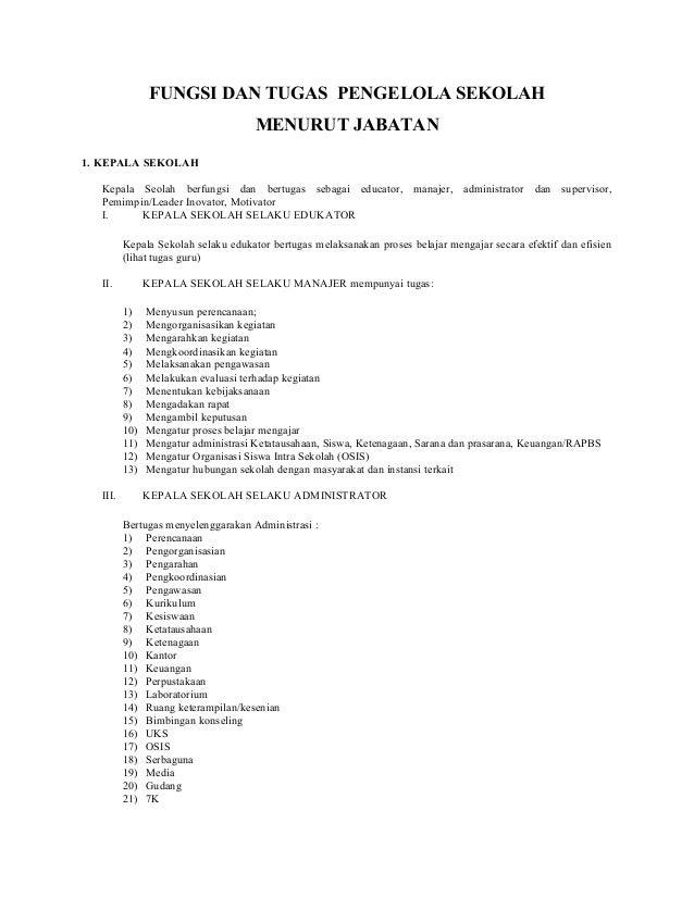 FUNGSI DAN TUGAS PENGELOLA SEKOLAH MENURUT JABATAN 1. KEPALA SEKOLAH Kepala Seolah berfungsi dan bertugas sebagai educator...