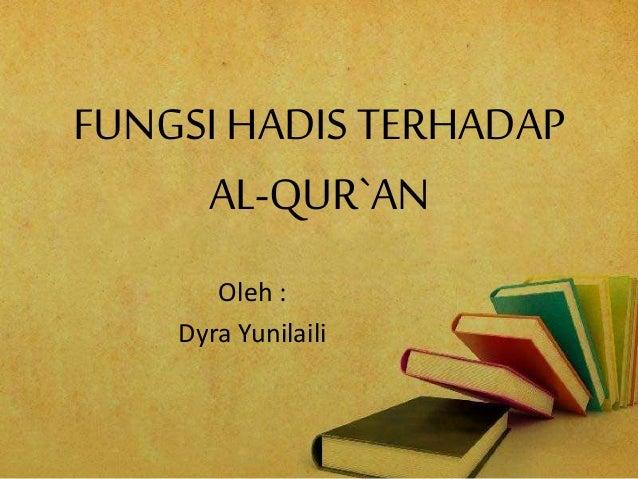 Ulumul Qur An Fungsi Hadis Terhadap Al Qur An