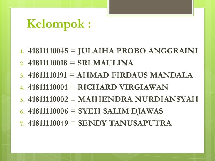 Kelompok :1.   41811110045 = JULAIHA PROBO ANGGRAINI2.   41811110018 = SRI MAULINA3.   41811110191 = AHMAD FIRDAUS MANDALA...