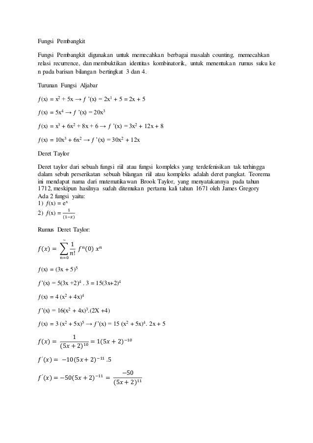 Fungsi Pembangkit Fungsi Pembangkit digunakan untuk memecahkan berbagai masalah counting, memecahkan relasi recurrence, da...