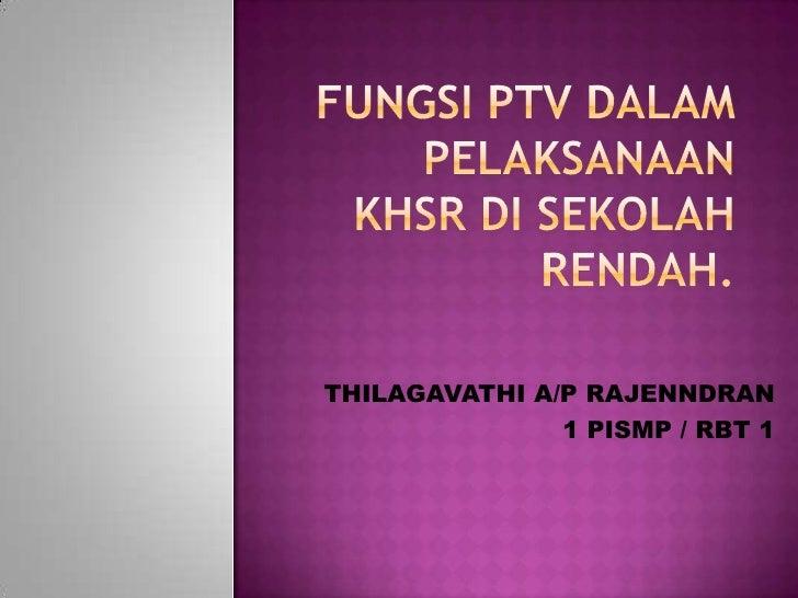 THILAGAVATHI A/P RAJENNDRAN               1 PISMP / RBT 1