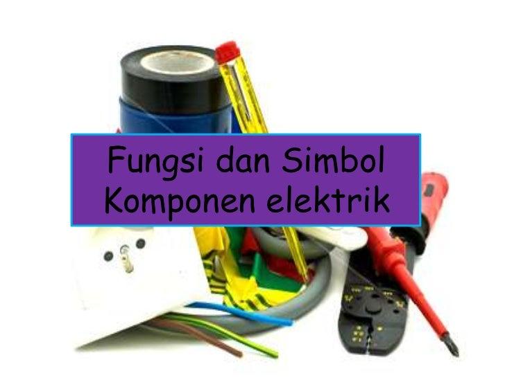 Fungsi dan SimbolKomponen elektrik