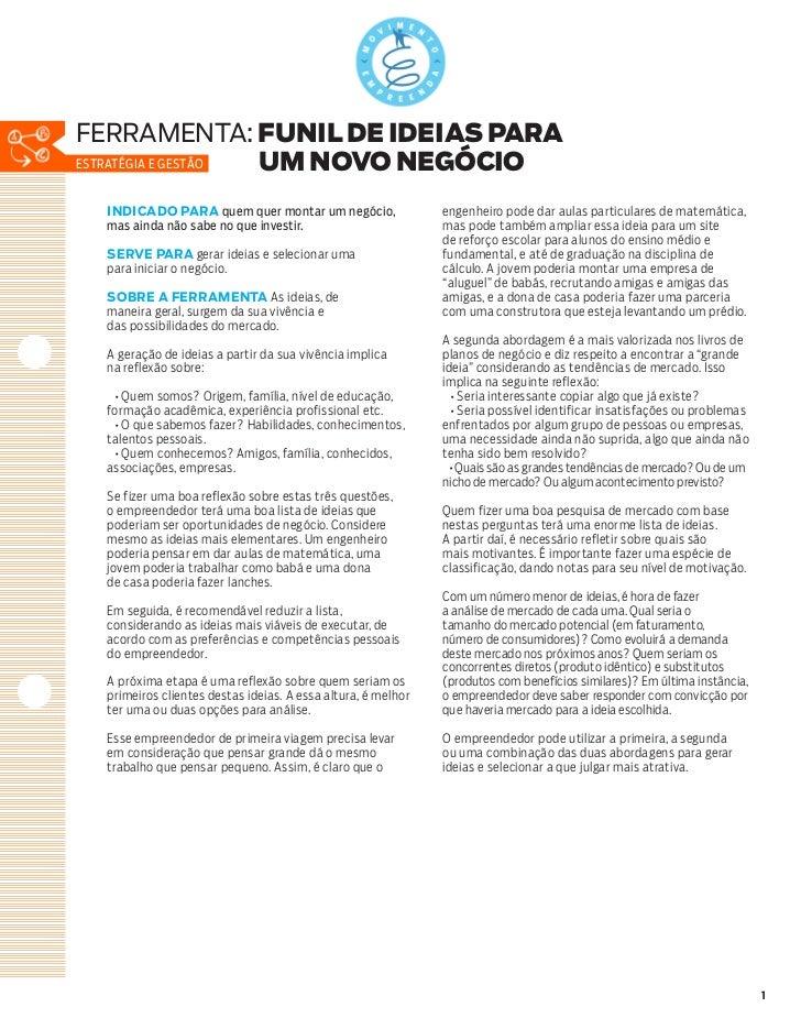 ferramenta: FUNIL DE IDEIAS PARAestratégia e gestão um NOVO NEGÓCIO  INDICADO PARA quem quer montar um negócio,           ...