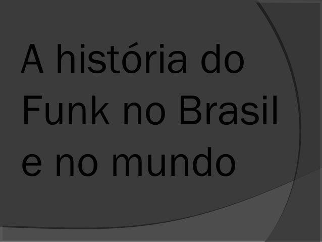 A história do  Funk no Brasil  e no mundo