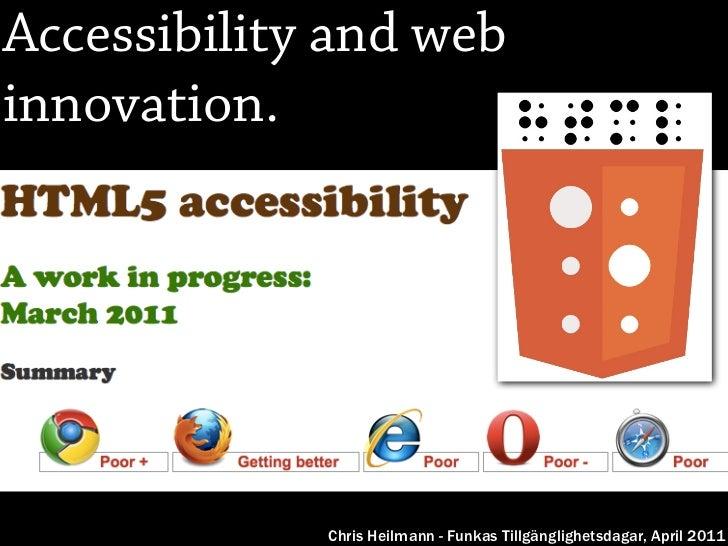 Accessibility and webinnovation.             Chris Heilmann - Funkas Tillgänglighetsdagar, April 2011
