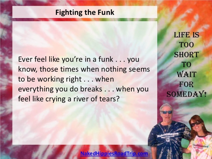 Fighting the Funk                                               Life is                                                 To...