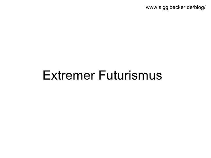 Extremer Futurismus