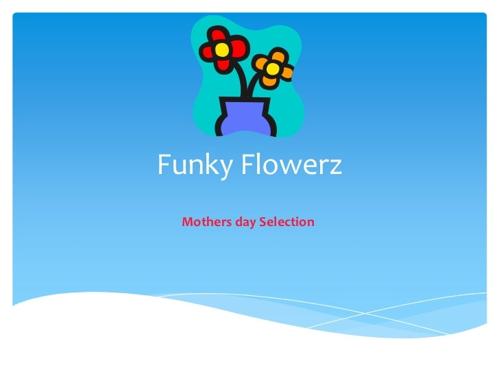 Funky Flowerz<br />Mothers day Selection<br />