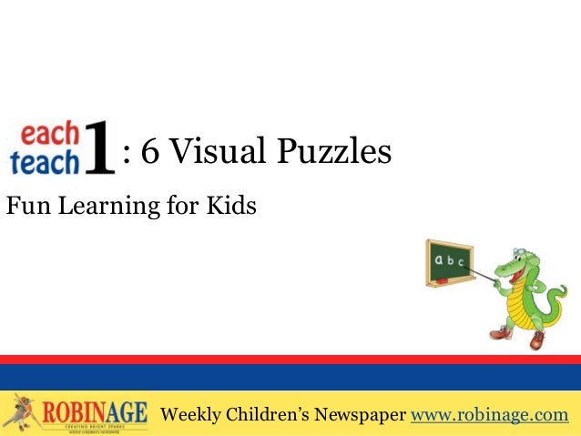 Weekly Children's Newspaper www.robinage.com EOTO : 6 Visual Puzzles Fun Learning for Kids Weekly Children's Newspaper www...