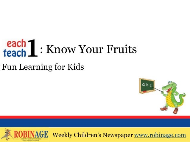 EOTO : Know Your FruitsFun Learning for Kids            Weekly Children's Newspaper www.robinage.com            Weekly Chi...