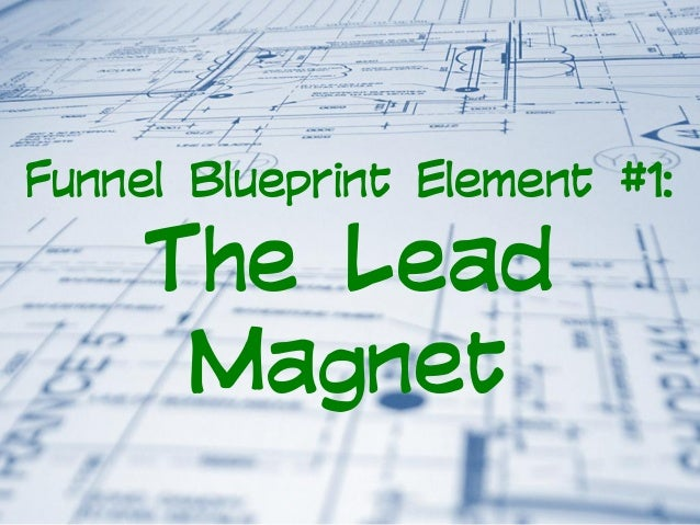 How to build funnels for your coaching or consulting business funnel blueprint element 1 the lead magnet malvernweather Image collections
