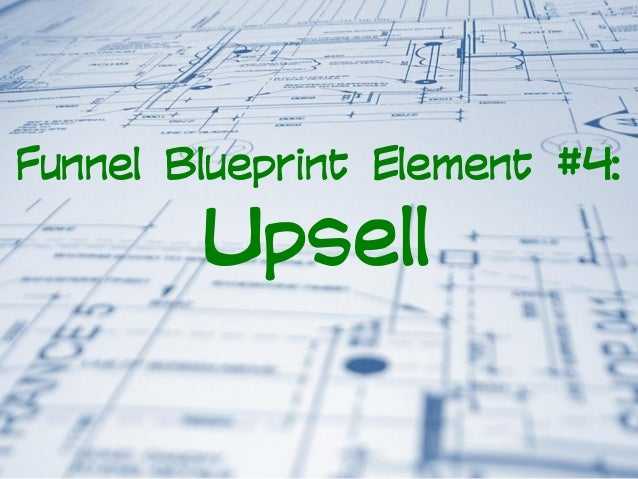 How to build funnels for your coaching or consulting business funnel blueprint element 4 upsell malvernweather Image collections