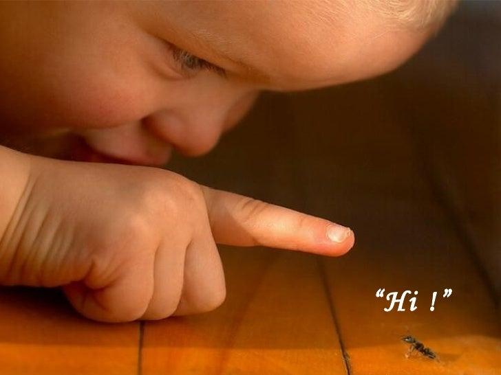 """ Hi !"""