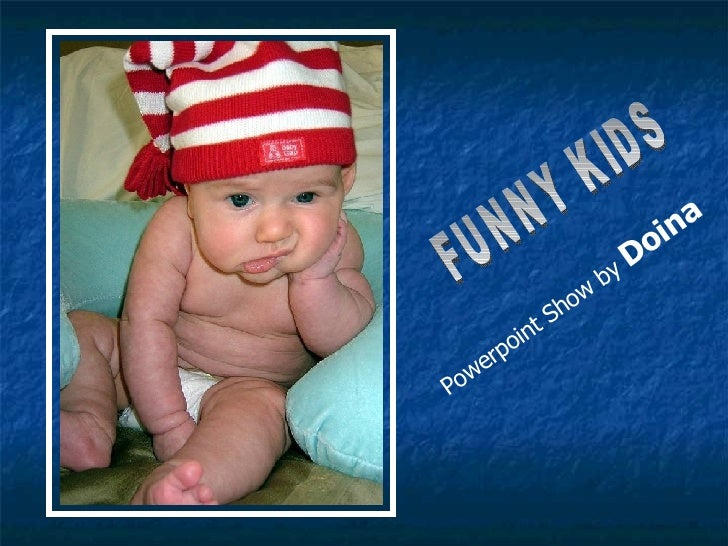 FUNNY KIDS Powerpoint Show by  Doina