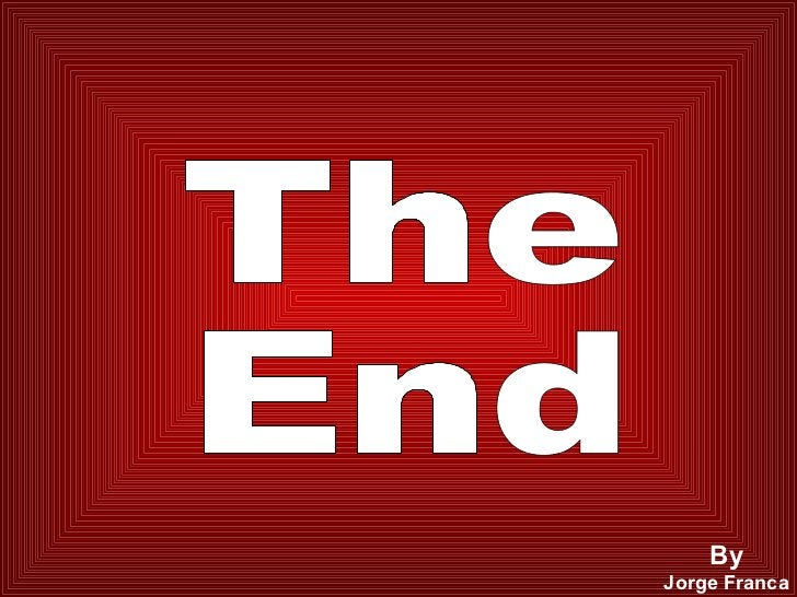 By Jorge Franca The End