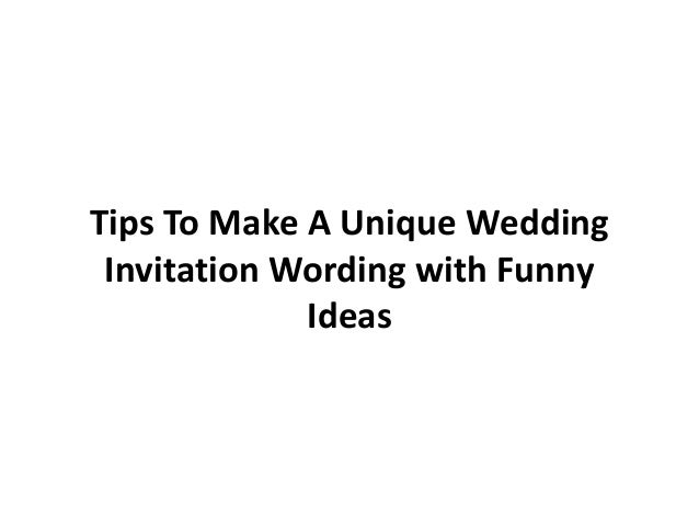 tipstomakeauniqueweddinginvitationwordingwithfunny ideas1638jpgcb1367292399